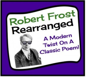 Robert Frost Rearranged: A Fun Poetry Writing Activity For 'The Road Not Taken'