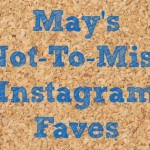 May's Not-To-Miss Instagram Faves
