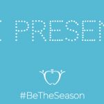 Be Present {#BeTheSeason}