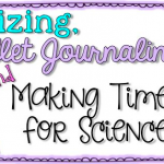 Organizing, Bullet Journaling, and Making Time for Science