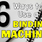 6 Ways to Use a Binding Machine