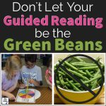 Make Guided Reading a Healthy Part of Your Classroom Menu