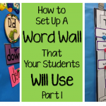 How to Set Up a Word Wall That Your Students Will Use: Part 1