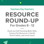 Resource Round-Up: Self Checking Math Skills, Science Fair Resources, Colorful Pencil Labels, and More