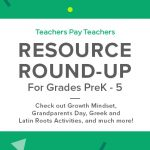 Resource Round-Up: Growth Mindset, Grandparents Day, Greek and Latin Roots Activities, and More!