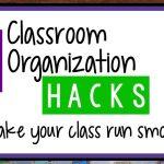 3 Classroom Organization Hacks to Make Your Special Education Classroom Run Smoothly