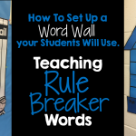 How to Set Up a Word Wall That Your Students Will Use: Part 2