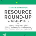 Resource Round-Up: 100th Day of School, Writing Workshop, Reading Strategies, Parent Communication, Coping Skills Practice, and More!