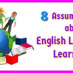8 Assumptions About English Language Learners