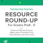 Resource Round-Up: Mystery Pictures, Maker Space, Presidents' Day, Smart Boards, and More!