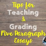 Tips for Teaching & Grading Five Paragraph Essays