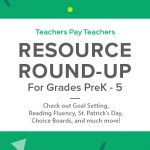 Resource Round-Up: Goal Setting, Reading Fluency, St. Patrick's Day Adapted Book, Math Center Choice Boards, and More!