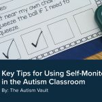 Key Tips for Using Self-Monitoring in the Autism Classroom