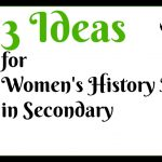 3 Ideas to Integrate Women History's Month in Your Secondary Class