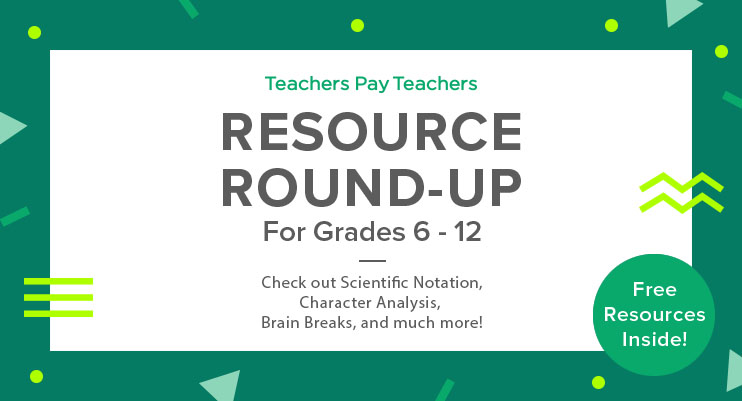 Resource Round-Up: Scientific Notation, Character Analysis, Brain