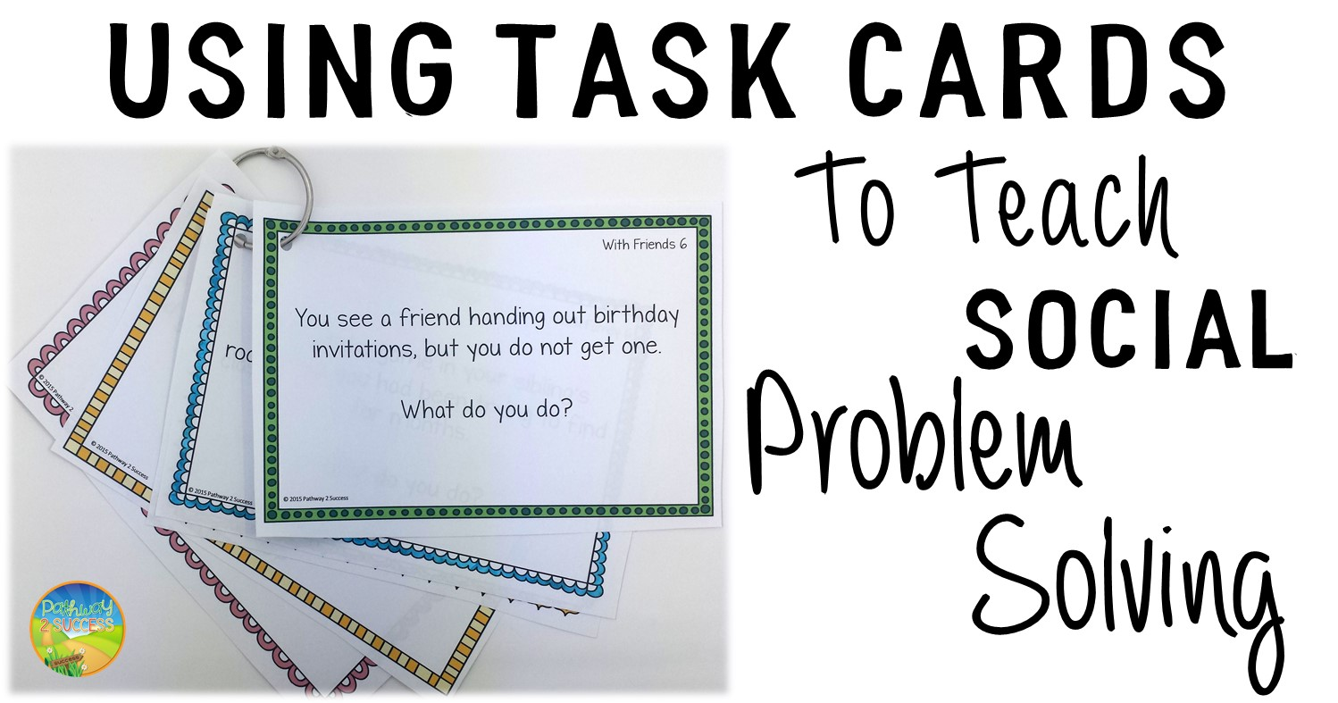 How to Use Task Cards to Teach Social Problem Solving | The TpT Blog