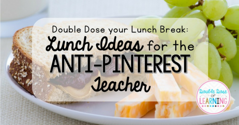 Double dose your lunch break lunch ideas for the anti pinterest double dose your lunch break lunch ideas for the anti pinterest teacher forumfinder Images