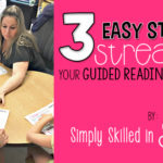3 Easy Steps to Streamline Your Guided Reading Instruction