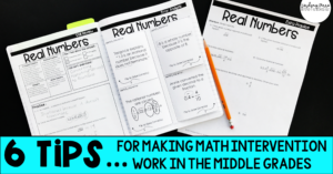 Track student progress. Provide explicit and systematic instruction. Allow students to work with visual representations / math manipulatives whenever possible. These are just some of the ways to help make math intervention work in the middle school classroom.