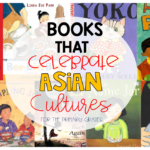 Books That Celebrate Asian Cultures